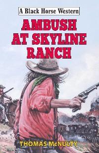 Cover Ambush at Skyline Ranch