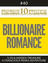 """Cover Perfect 10 Billionaire Romance Plots #40-1 """"A HIDDEN TREASURE – A FRANCESCA PERES ADVENTURE"""""""