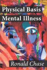 Cover Physical Basis of Mental Illness