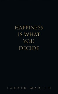Cover Happiness Is What You Decide