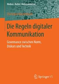 Cover Die Regeln digitaler Kommunikation