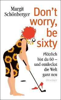 Cover Don't worry, be sixty