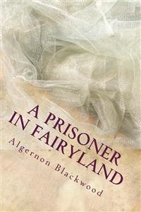 Cover A prisoner In Fairy Land