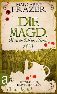 Cover Die Magd. Mord im Jahr des Herrn 1433
