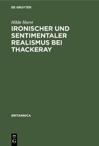 Cover Ironischer und sentimentaler Realismus bei Thackeray