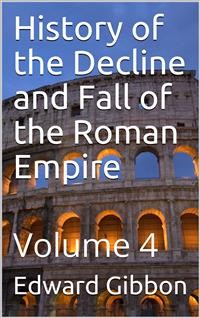 Cover History of the Decline and Fall of the Roman Empire — Volume 4
