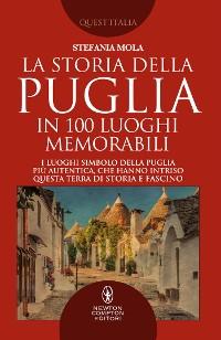 Cover La storia della Puglia in 100 luoghi memorabili