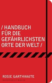 Cover Handbuch für die gefährlichsten Orte der Welt