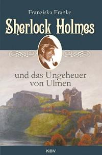 Cover Sherlock Holmes und das Ungeheuer von Ulmen