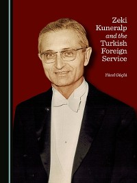Cover Zeki Kuneralp and the Turkish Foreign Service