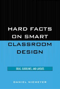Cover Hard Facts on Smart Classroom Design