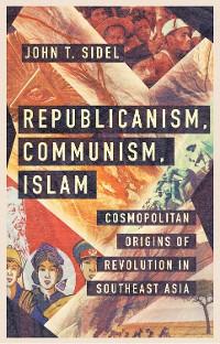 Cover Republicanism, Communism, Islam