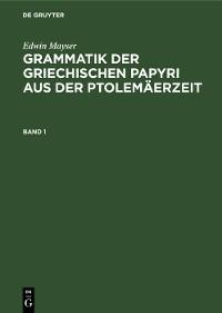 Cover Grammatik der griechischen Papyri aus der Ptolemäerzeit. Band 1