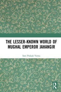 Cover Lesser-known World of Mughal Emperor Jahangir