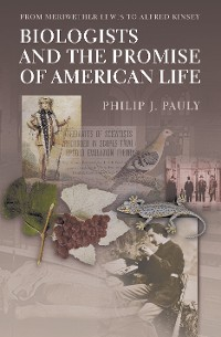 Cover Biologists and the Promise of American Life