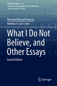 Cover What I Do Not Believe, and Other Essays
