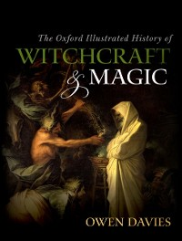 Cover Oxford Illustrated History of Witchcraft and Magic