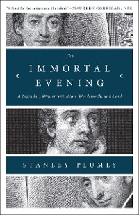 Cover The Immortal Evening: A Legendary Dinner with Keats, Wordsworth, and Lamb