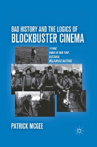 Cover Bad History and the Logics of Blockbuster Cinema