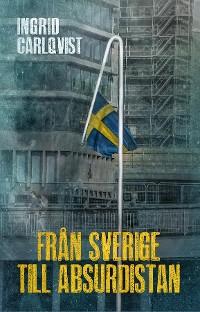 Cover Från Sverige till Absurdistan