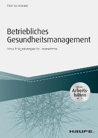Cover Betriebliches Gesundheitsmanagement Neue Erfolgsstrategien für Unternehmen - inkl. Arbeitshilfen online
