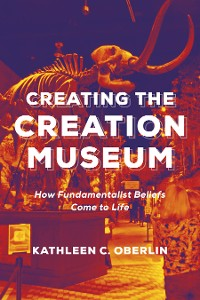 Cover Creating the Creation Museum