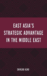 Cover East Asia's Strategic Advantage in the Middle East