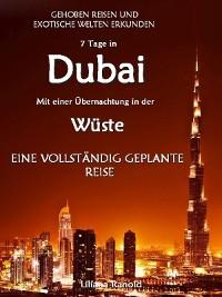 Cover DUBAI: Dubai mit einer Übernachtung in der Wüste – eine vollständig geplante Reise! DER NEUE DUBAI REISEFÜHRER 2017