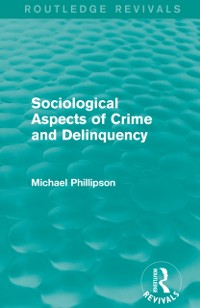 Cover Sociological Aspects of Crime and Delinquency (Routledge Revivals)