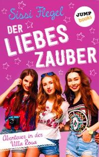 Cover Der Liebeszauber: Abenteuer in der Villa Rosa - Band 2