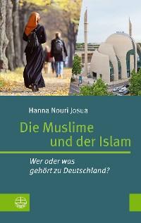Cover Die Muslime und der Islam