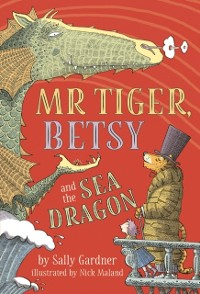 Cover Mr Tiger, Betsy and the Sea Dragon