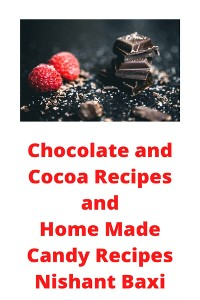 Cover Chocolate and Cocoa Recipes and Home Made Candy Recipes