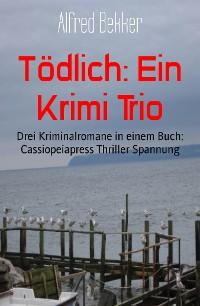 Cover Tödlich: Ein Krimi Trio