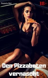 Cover Den Pizzaboten vernascht