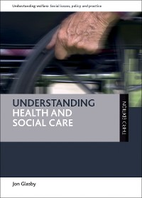 Cover Understanding Health and Social Care (Third Edition)