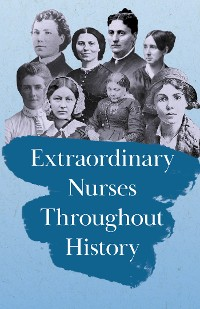 Cover Extraordinary Nurses Throughout History