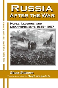 Cover Russia After the War: Hopes, Illusions and Disappointments, 1945-1957