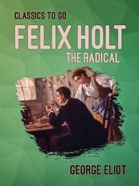 Cover Felix Holt, the Radical