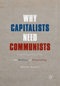 Cover Why Capitalists Need Communists
