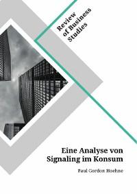 Cover Eine Analyse von Signaling im Konsum