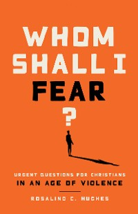 Cover Whom Shall I Fear?