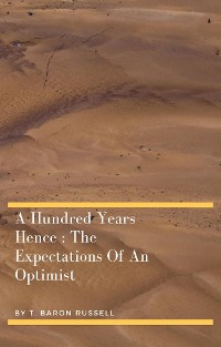 Cover A Hundred Years Hence : The Expectations Of An Optimist