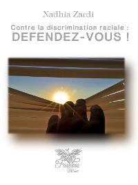 Cover Contre la discrimination raciale:défendez-vous