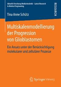 Cover Multiskalenmodellierung der Progression von Glioblastomen