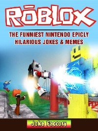 Cover Roblox The Funniest Nintendo Epicly Hilarious Jokes & Memes
