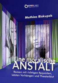 Cover EINE MORALISCHE ANSTALT
