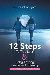 Cover 12 Steps to True Love & Long-Lasting Peace and Intimacy