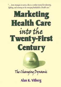 Cover Marketing Health Care Into the Twenty-First Century
