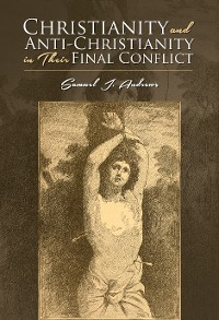 Cover Christianity and Anti-Christianity in Their Final Conflict